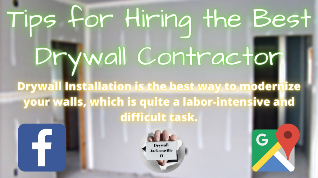 Tips for Hiring the Best Drywall Contractor